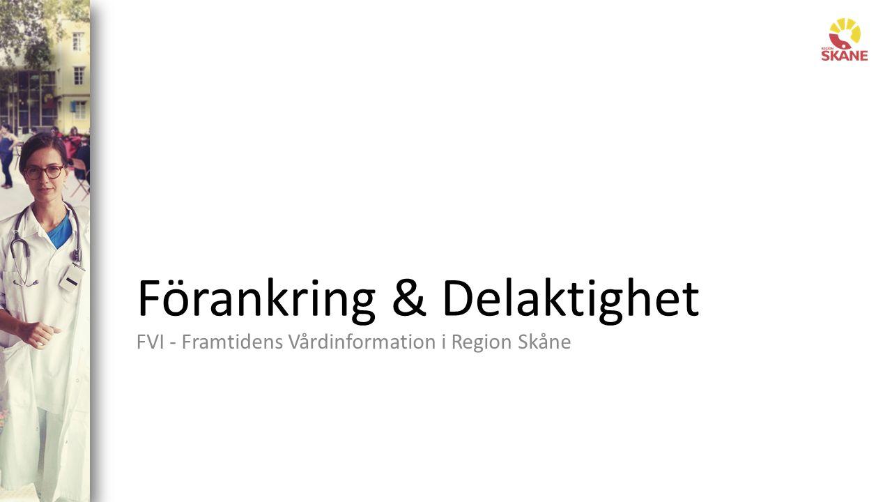 Förankring & Delaktighet FVI - Framtidens Vårdinformation i Region Skåne