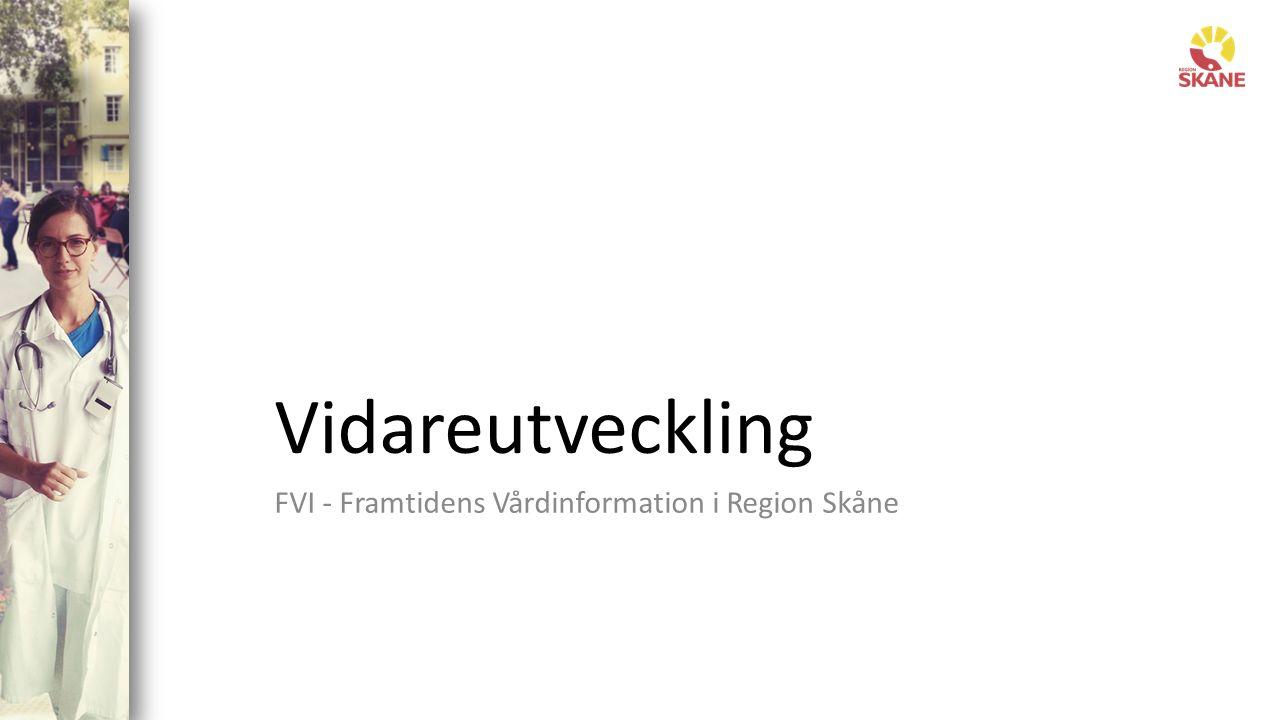 Vidareutveckling FVI - Framtidens Vårdinformation i Region Skåne