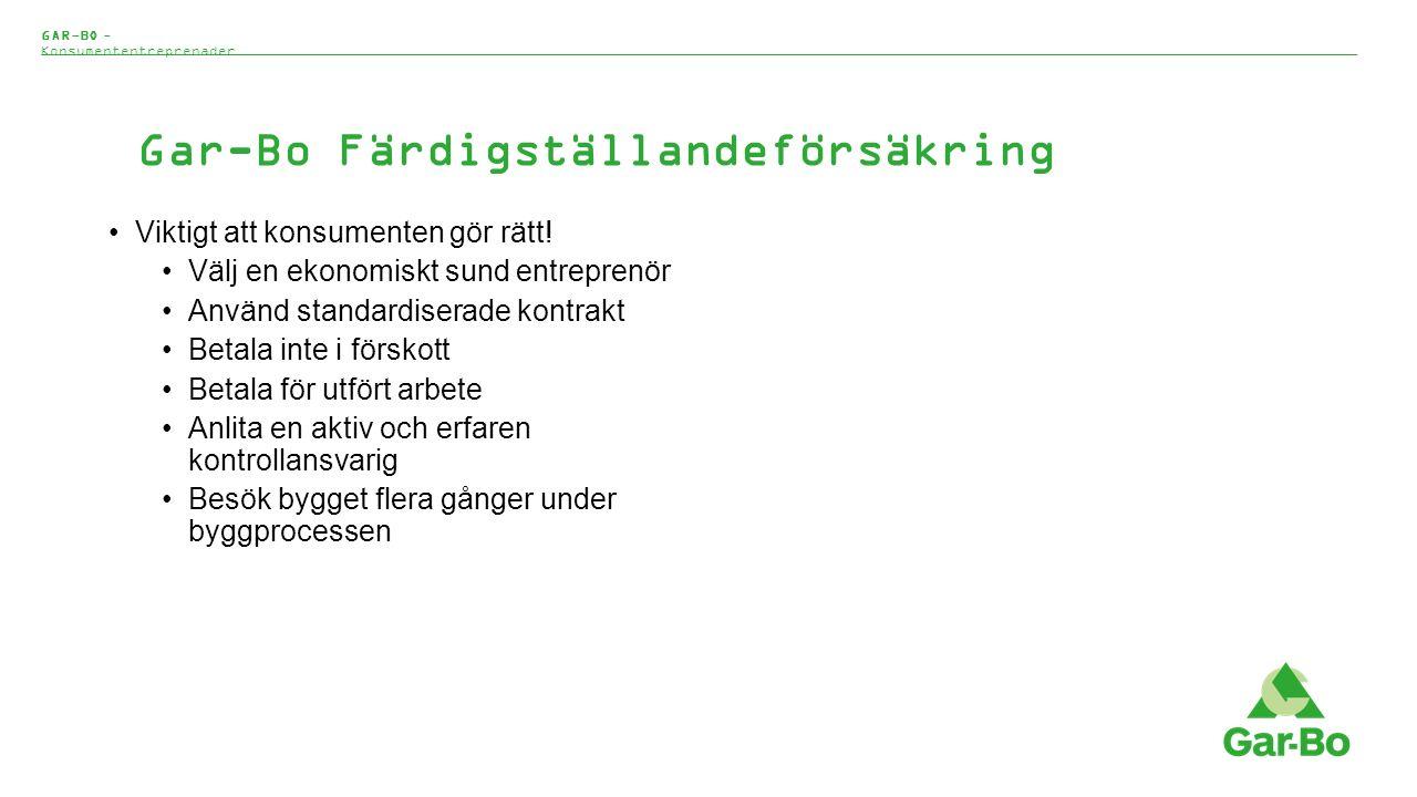 Gar-Bo Färdigställandeförsäkring Vem får/kan teckna färdigställandeförsäkring.
