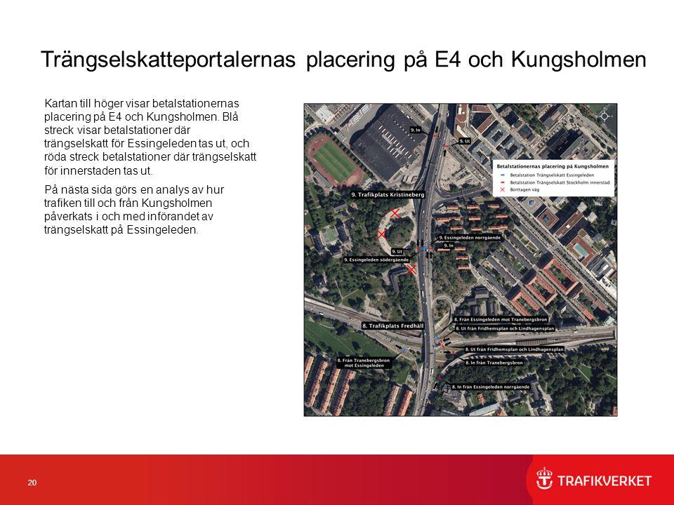 20 Trängselskatteportalernas placering på E4 och Kungsholmen Kartan till höger visar betalstationernas placering på E4 och Kungsholmen.
