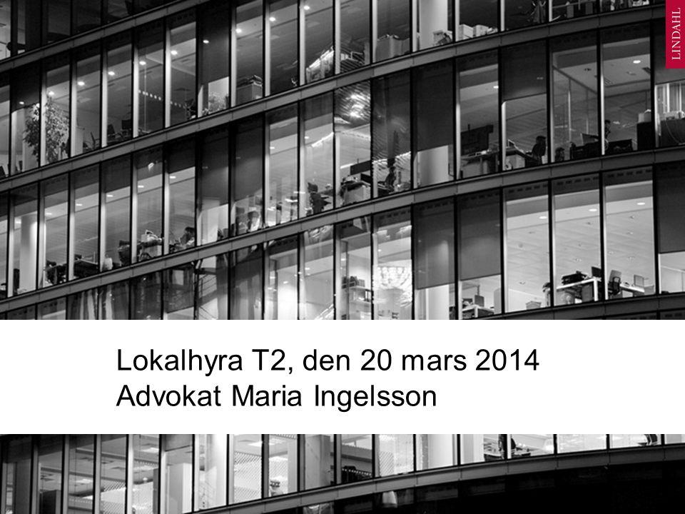 Lokalhyra T2, den 20 mars 2014 Advokat Maria Ingelsson