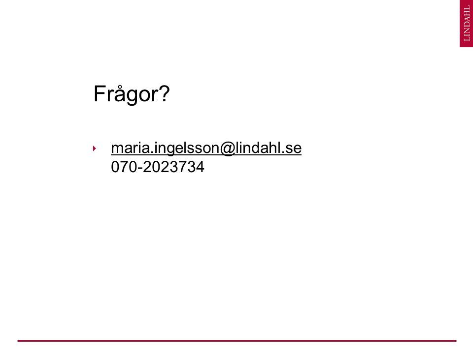 Frågor  maria.ingelsson@lindahl.se 070-2023734 maria.ingelsson@lindahl.se