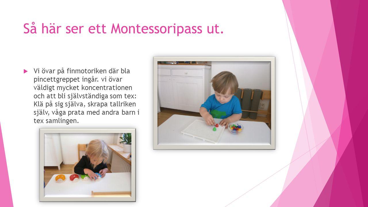Så här ser ett Montessoripass ut.  Vi övar på finmotoriken där bla pincettgreppet ingår.