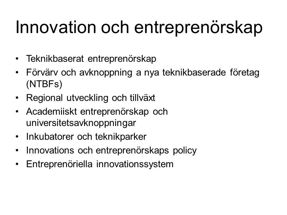 Entreprenöriellt experimenterande: En nyckelfunktion i Entreprenöriella innovationssystem Både tekniskt och entreprenöriellt experimenterande Både strukturella element och processer Både organisationer och individer (t ex entreprenörer) –Attityder, förmågor, ambitioner, motivation, opportunity recognition etc –Imprinting, erfarenhet, utbildning etc Måste inkludrra –Tidsdimension/långsiktig förnyelse –micro-meso perspektiv (t ex sektorer) –Roll och betydelse av institutionella villkor Nyckelprocess: symbios mellan nya och etablerade företag Spin-off mekanismen är kritisk förförnyelse och skapande av hög- kvalitativa nya företag, och Förvärvsmekanismen är viktig för uppskalning och exploatering av aktiviteter i dessa företag