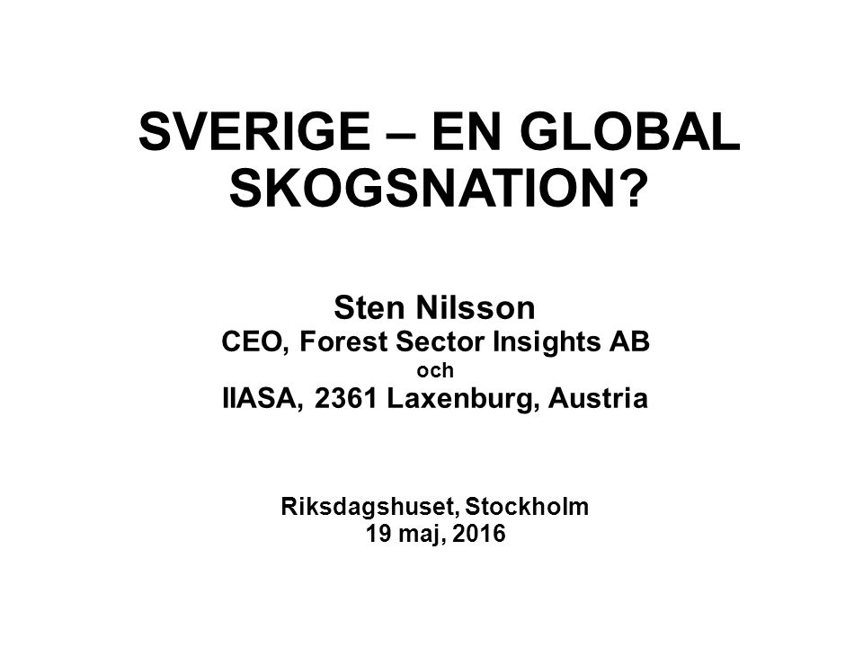 SVERIGE – EN GLOBAL SKOGSNATION.