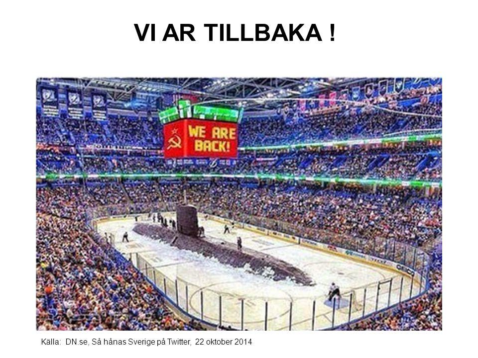 VI AR TILLBAKA ! Källa: DN.se, Så hånas Sverige på Twitter, 22 oktober 2014