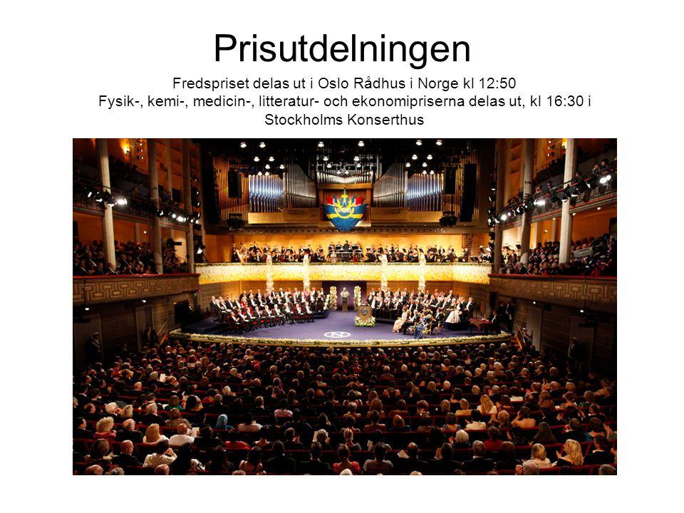 Prisutdelningen Fredspriset delas ut i Oslo Rådhus i Norge kl 12:50 Fysik-, kemi-, medicin-, litteratur- och ekonomipriserna delas ut, kl 16:30 i Stockholms Konserthus
