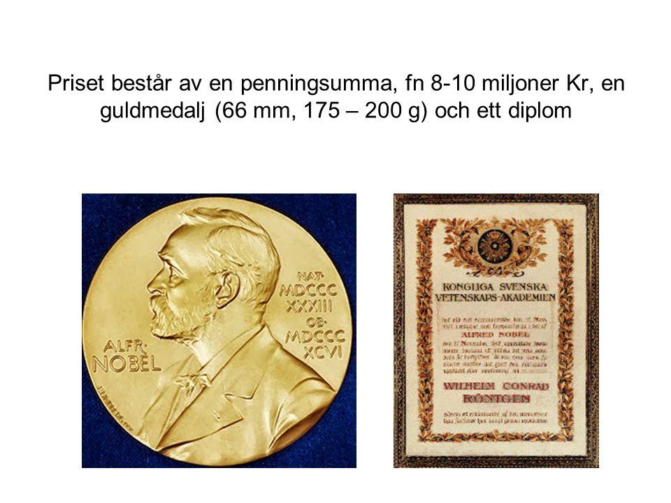 Priset består av en penningsumma, fn 8-10 miljoner Kr, en guldmedalj (66 mm, 175 – 200 g) och ett diplom