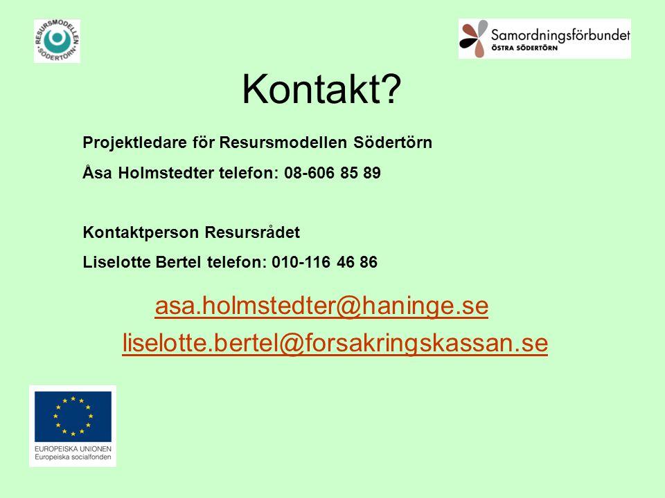 Kontakt? asa.holmstedter@haninge.se liselotte.bertel@forsakringskassan.se Projektledare för Resursmodellen Södertörn Åsa Holmstedter telefon: 08-606 8