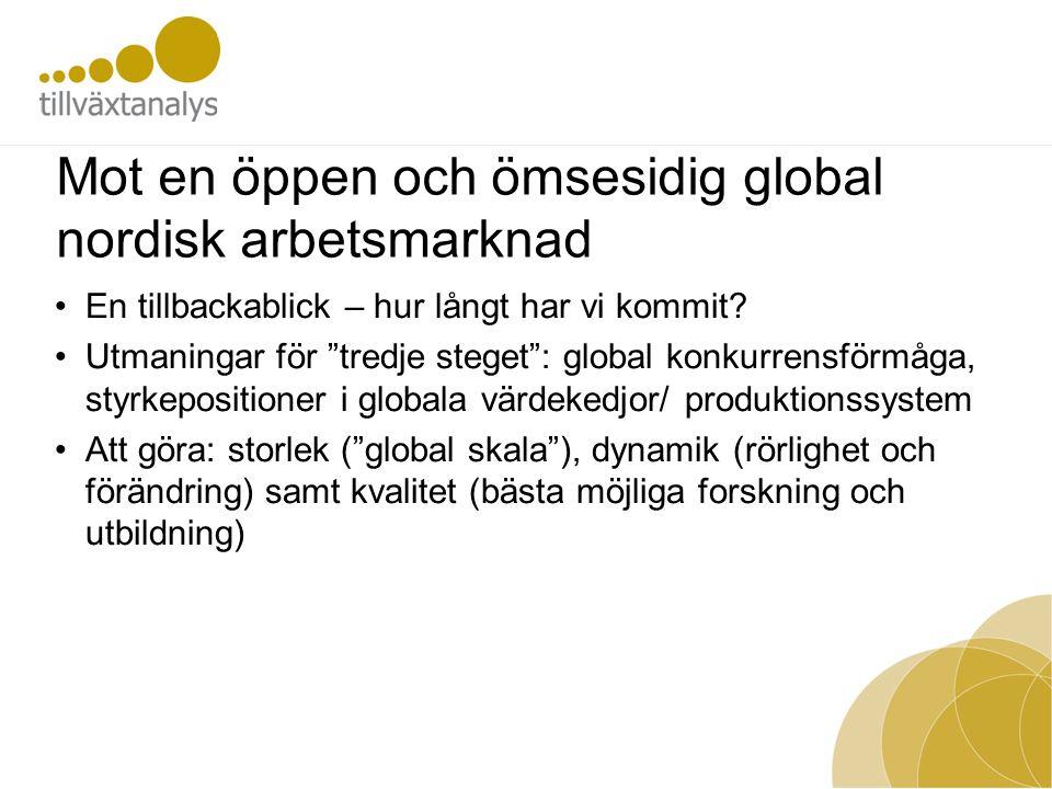 Mot en öppen och ömsesidig global nordisk arbetsmarknad En tillbackablick – hur långt har vi kommit.