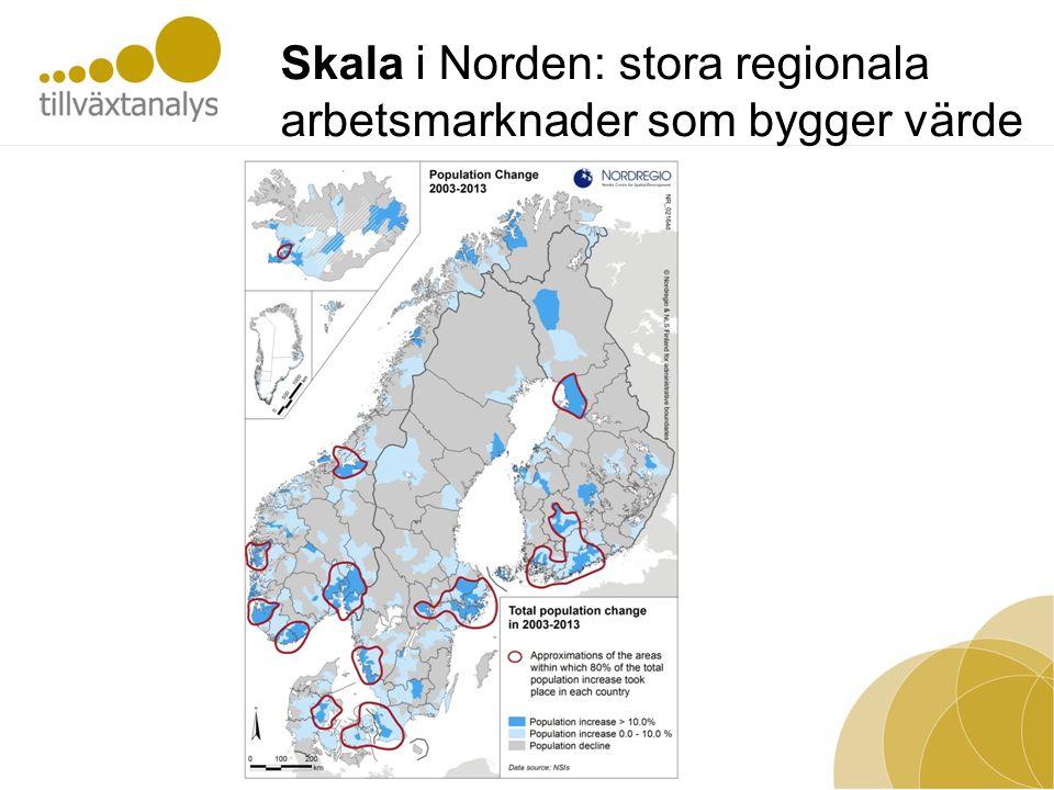 Skala i Norden: stora regionala arbetsmarknader som bygger värde