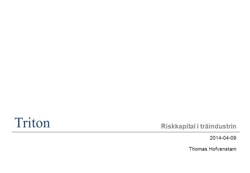 2 Confidential Triton Riskkapitalet har visat påtagligt intresse för investeringar i träindustrin...