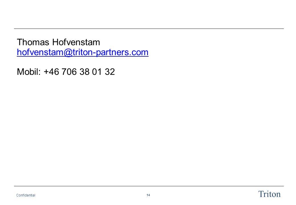 14 Confidential Triton Thomas Hofvenstam hofvenstam@triton-partners.com Mobil: +46 706 38 01 32