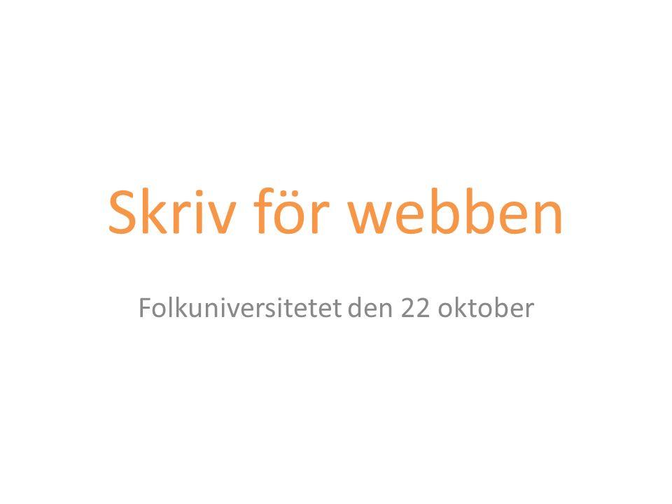 Skriv för webben Folkuniversitetet den 22 oktober