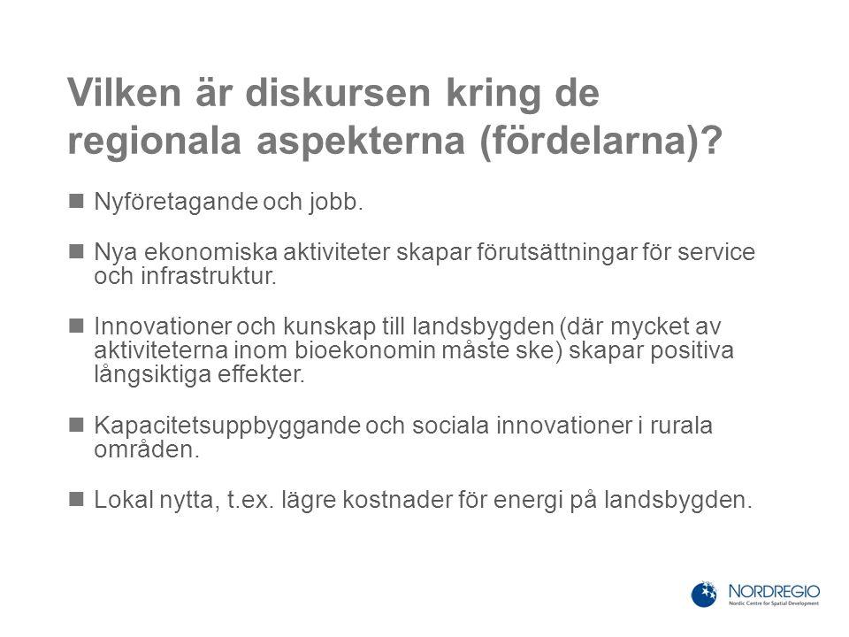 Vilken är diskursen kring de regionala aspekterna (fördelarna)? Nyföretagande och jobb. Nya ekonomiska aktiviteter skapar förutsättningar för service