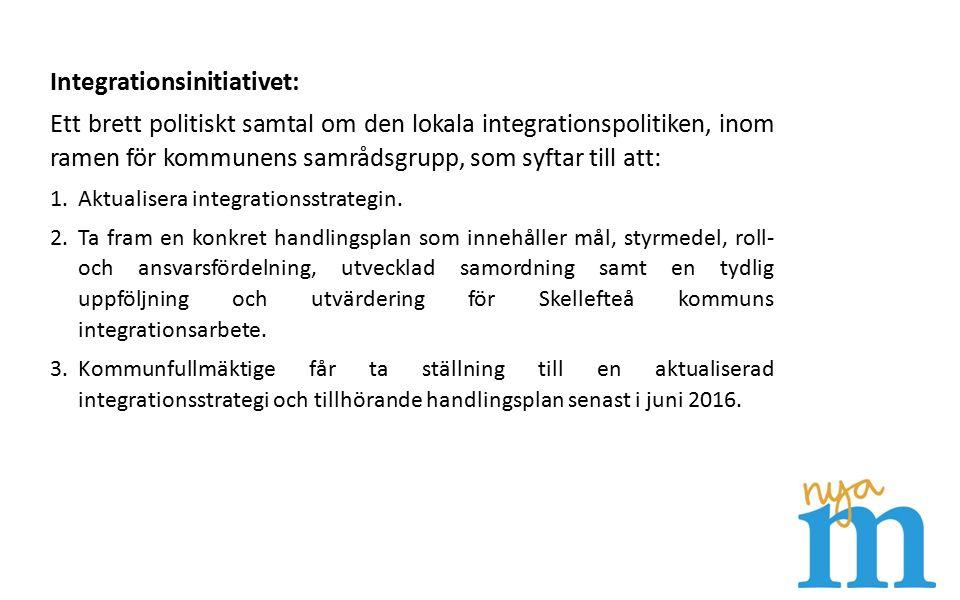 Integrationsinitiativet: Ett brett politiskt samtal om den lokala integrationspolitiken, inom ramen för kommunens samrådsgrupp, som syftar till att: 1