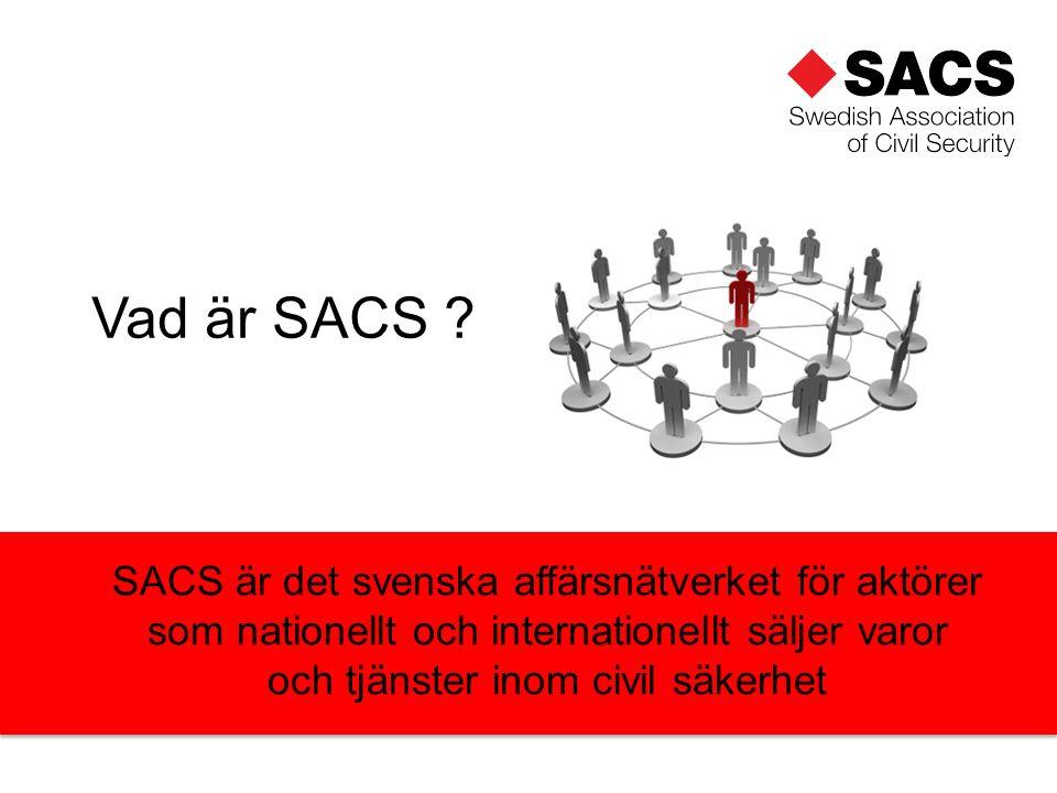 SACS är det svenska affärsnätverket för aktörer som nationellt och internationellt säljer varor och tjänster inom civil säkerhet Vad är SACS
