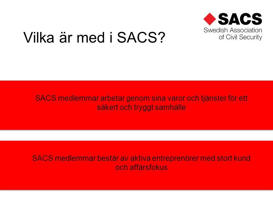 SACS medlemmar består av aktiva entreprenörer med stort kund och affärsfokus Vilka är med i SACS.