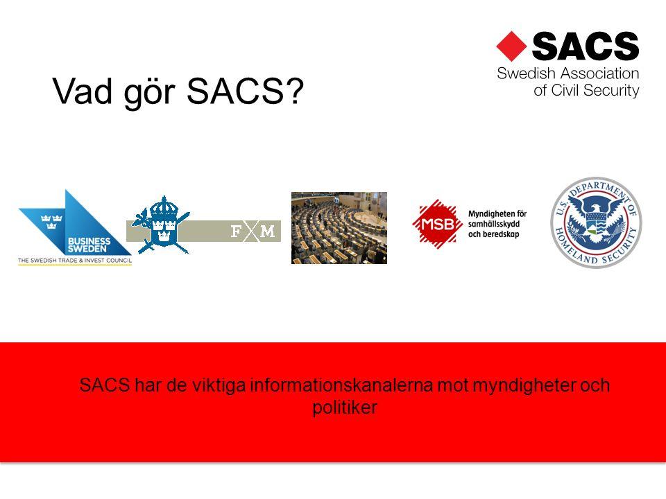 SACS har de viktiga informationskanalerna mot myndigheter och politiker Vad gör SACS