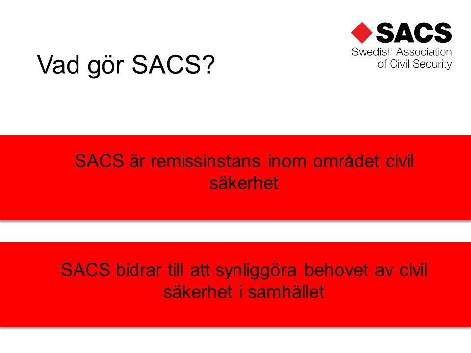 SACS bidrar till att synliggöra behovet av civil säkerhet i samhället Vad gör SACS.