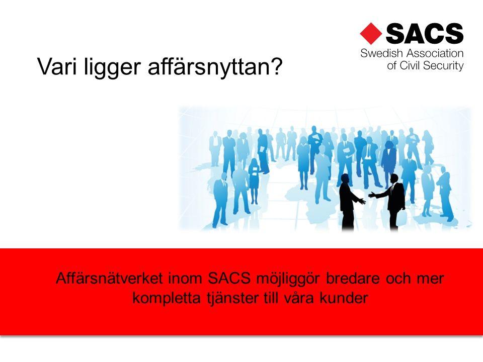 Affärsnätverket inom SACS möjliggör bredare och mer kompletta tjänster till våra kunder Vari ligger affärsnyttan