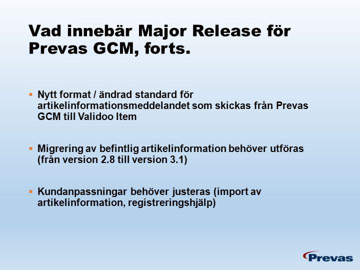 Vad innebär Major Release för Prevas GCM, forts.