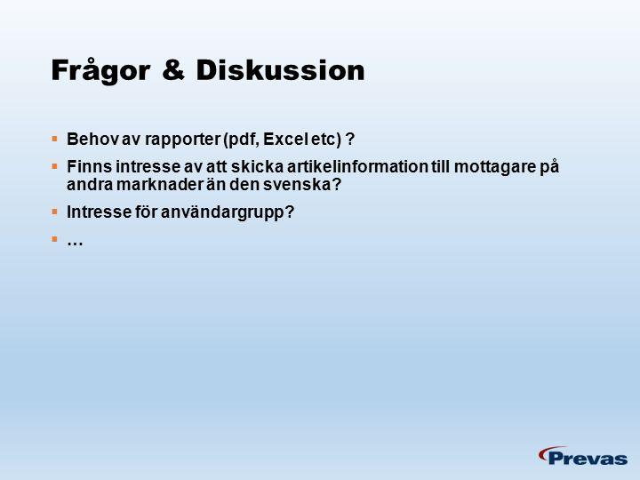 Frågor & Diskussion  Behov av rapporter (pdf, Excel etc) .