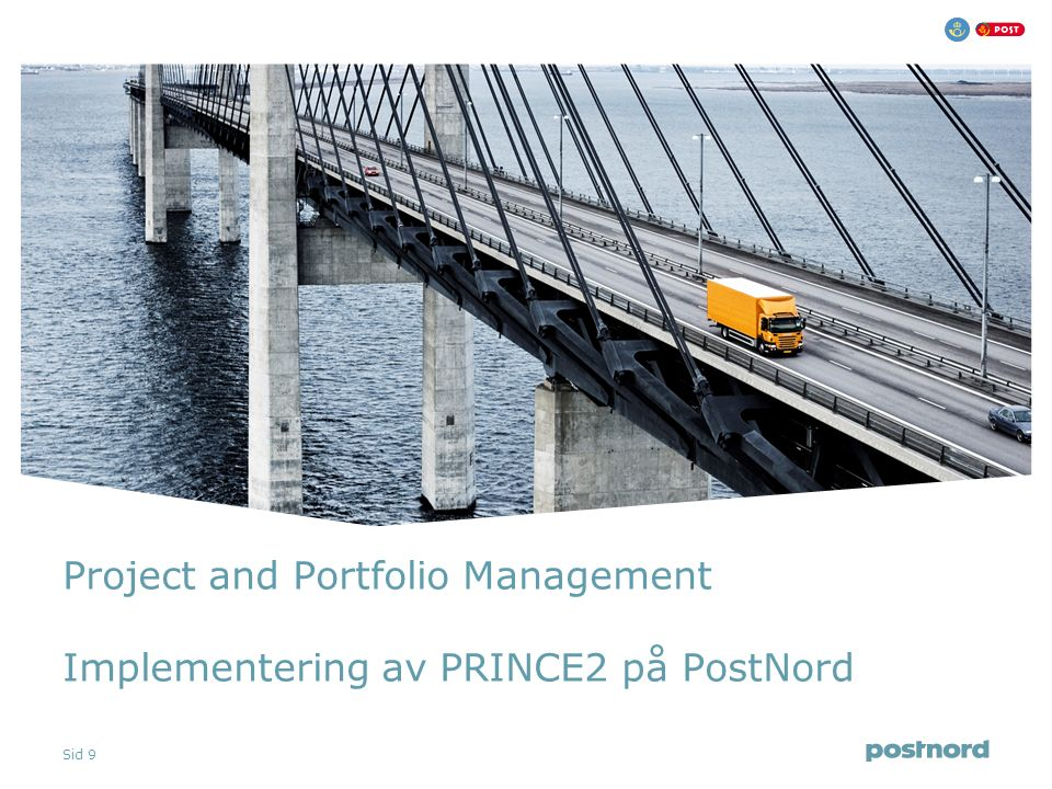 Sid 9 Project and Portfolio Management Implementering av PRINCE2 på PostNord
