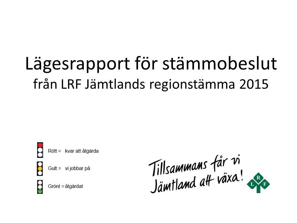 Lägesrapport för stämmobeslut från LRF Jämtlands regionstämma 2015