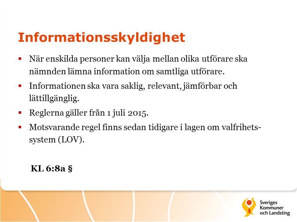 Informationsskyldighet  När enskilda personer kan välja mellan olika utförare ska nämnden lämna information om samtliga utförare.