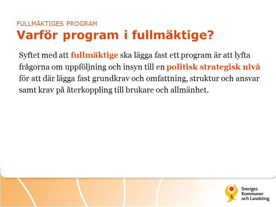 FULLMÄKTIGES PROGRAM Varför program i fullmäktige.
