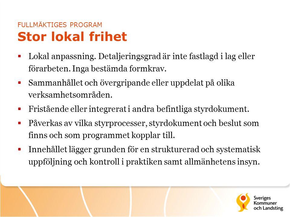 FULLMÄKTIGES PROGRAM Stor lokal frihet  Lokal anpassning.