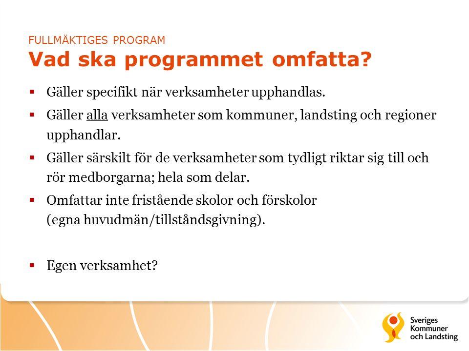 FULLMÄKTIGES PROGRAM Vad ska programmet omfatta.  Gäller specifikt när verksamheter upphandlas.