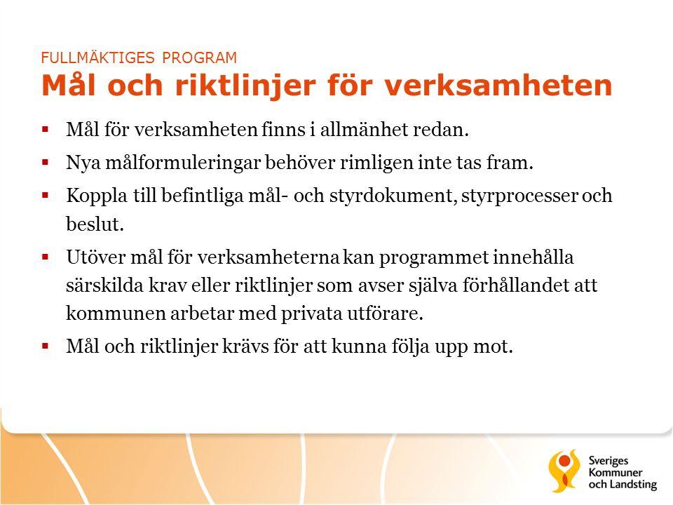 FULLMÄKTIGES PROGRAM Mål och riktlinjer för verksamheten  Mål för verksamheten finns i allmänhet redan.