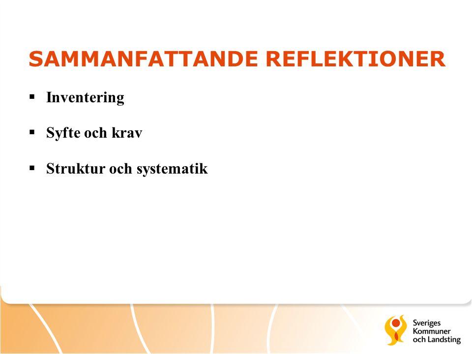 SAMMANFATTANDE REFLEKTIONER  Inventering  Syfte och krav  Struktur och systematik