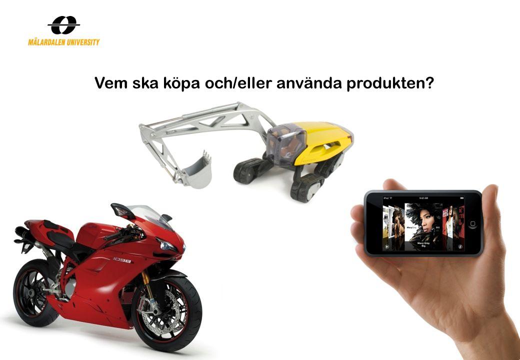 Vem ska köpa och/eller använda produkten?