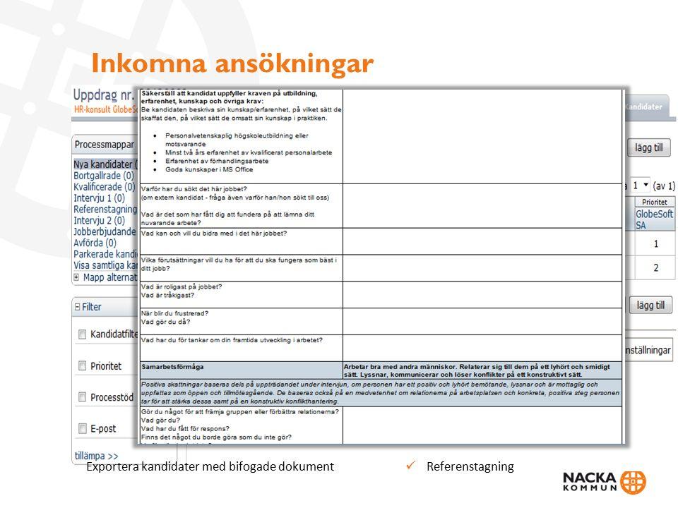 Inkomna ansökningar Exportera kandidater med bifogade dokument Referenstagning
