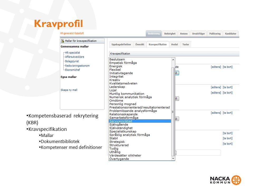 Kravprofil Kompetensbaserad rekrytering (KBR) Kravspecifikation Mallar Dokumentbibliotek Kompetenser med definitioner