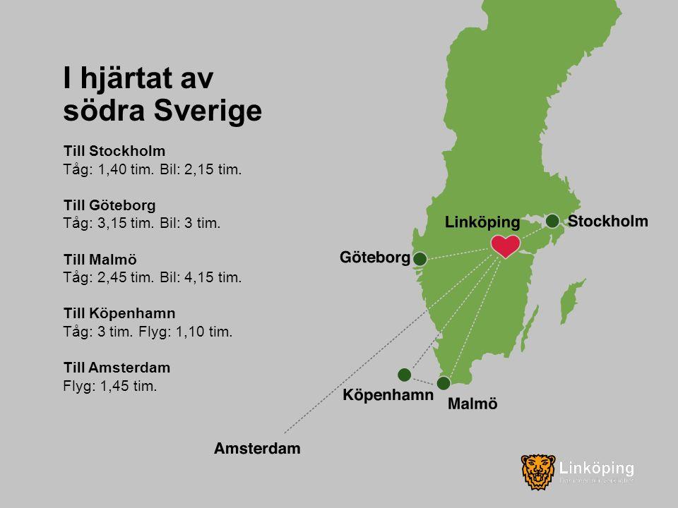 I hjärtat av södra Sverige Till Stockholm Tåg: 1,40 tim.
