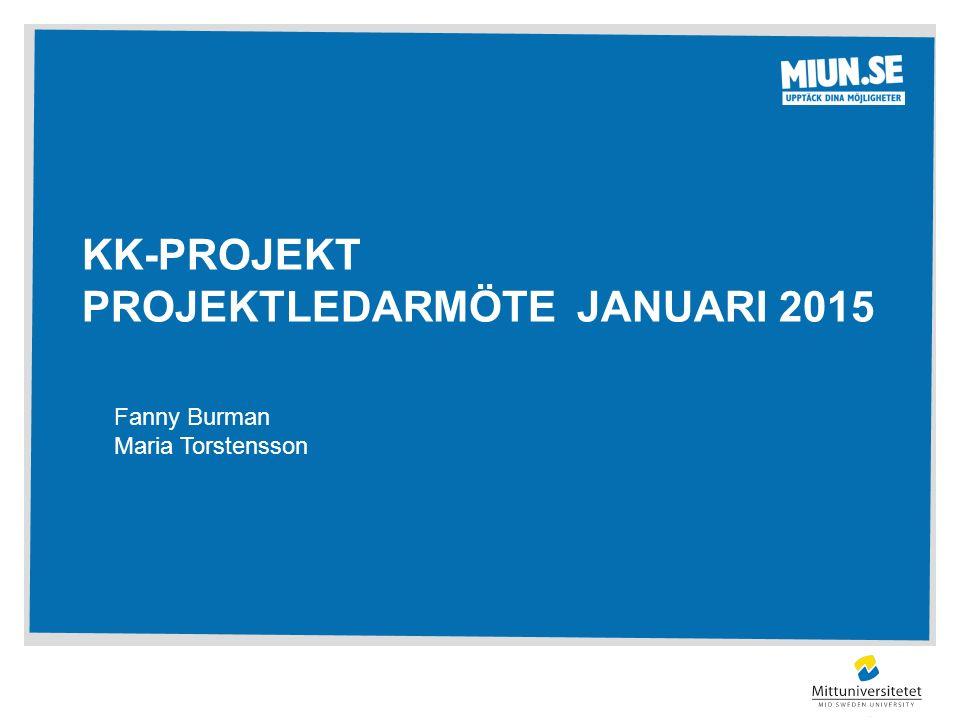 KK-PROJEKT PROJEKTLEDARMÖTE JANUARI 2015 Fanny Burman Maria Torstensson