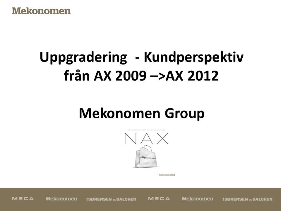 Uppgradering - Kundperspektiv från AX 2009 –>AX 2012 Mekonomen Group