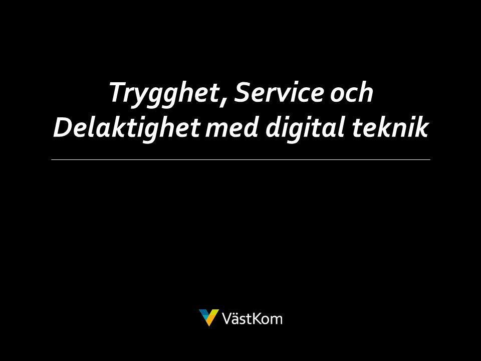 6 Trygghet, Service och Delaktighet med digital teknik