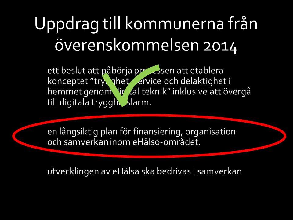 """7 Uppdrag till kommunerna från överenskommelsen 2014 ett beslut att påbörja processen att etablera konceptet """"trygghet, service och delaktighet i hemm"""