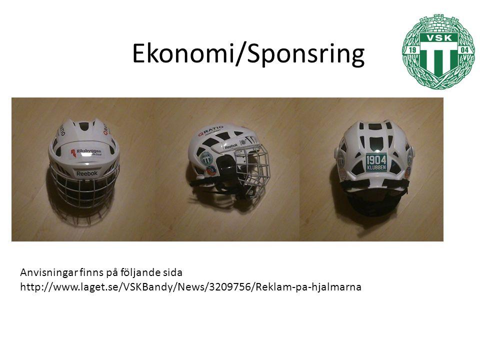 Ekonomi/Sponsring Anvisningar finns på följande sida http://www.laget.se/VSKBandy/News/3209756/Reklam-pa-hjalmarna