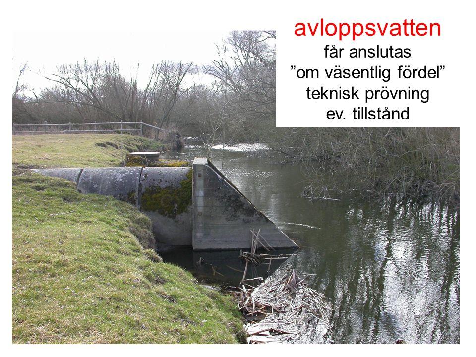 avloppsvatten får anslutas om väsentlig fördel teknisk prövning ev. tillstånd