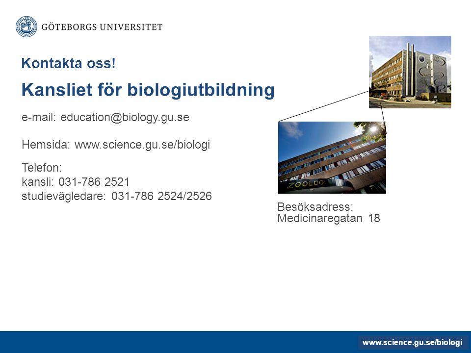 www.gu.se e-mail: education@biology.gu.se Hemsida: www.science.gu.se/biologi Kontakta oss.