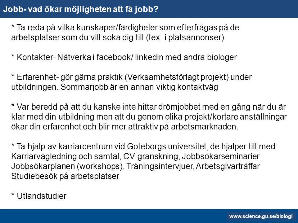 www.gu.se www.biology.gu.se Jobb- vad ökar möjligheten att få jobb.