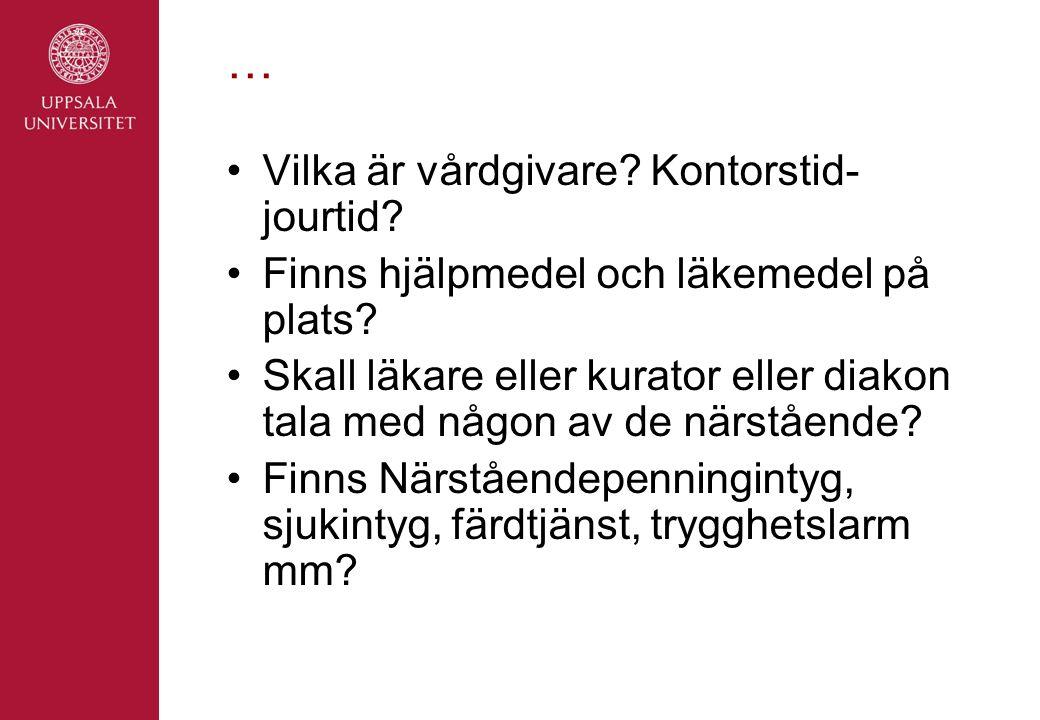 … Vilka är vårdgivare. Kontorstid- jourtid. Finns hjälpmedel och läkemedel på plats.