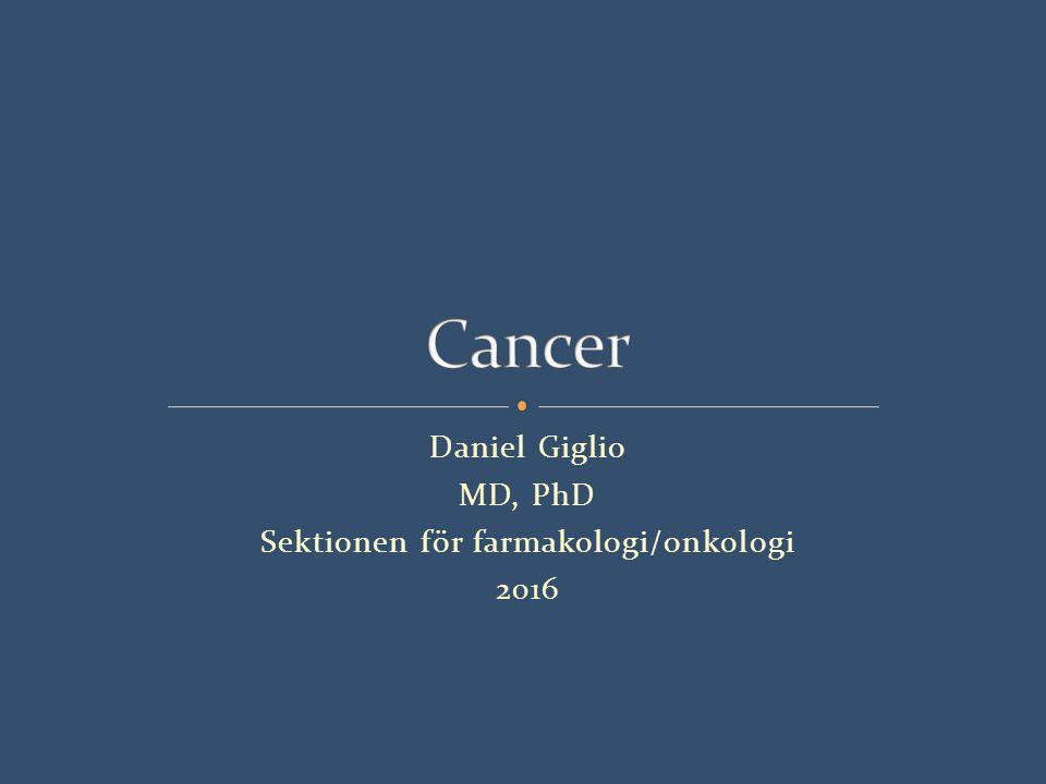 Daniel Giglio MD, PhD Sektionen för farmakologi/onkologi 2016
