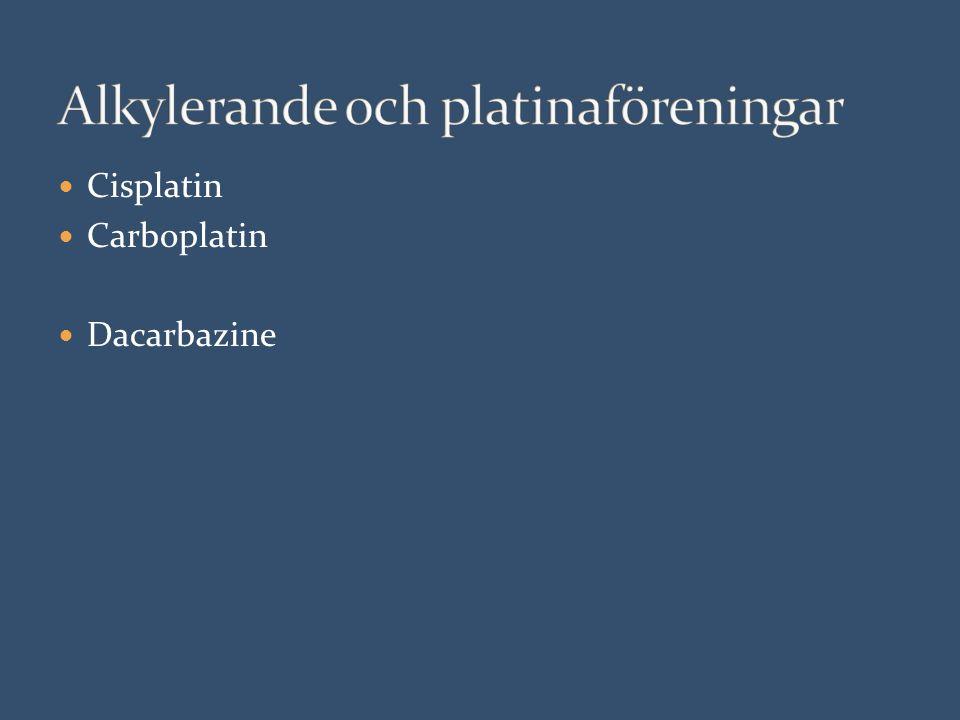 Cisplatin Carboplatin Dacarbazine